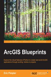 ArcGIS Blueprints by Eric Pimpler