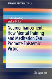 Neuroenhancement: how mental training and meditation can promote epistemic virtue. by Barbro Fröding