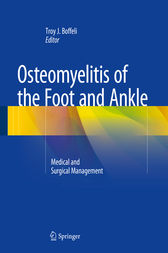 Osteomyelitis of the Foot and Ankle by Troy J. Boffeli