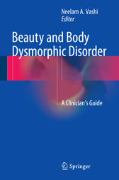 Beauty and Body Dysmorphic Disorder by Neelam A. Vashi