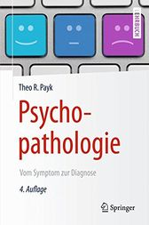 Psychopathologie by Theo R. Payk