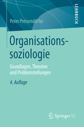 Organisationssoziologie by Peter Preisendörfer