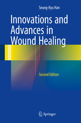 Innovations and Advances in Wound Healing by Seung-Kyu Han