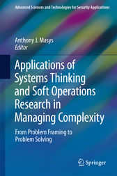 Applications of Systems Thinking and Soft Operations Research in Managing Complexity by Anthony J. Masys