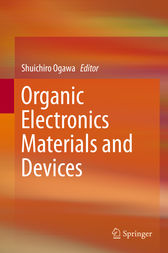 Organic Electronics Materials and Devices by Shuichiro Ogawa