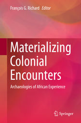Materializing Colonial Encounters by François G. Richard