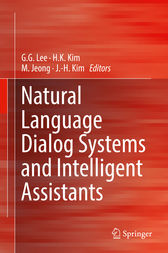 Natural Language Dialog Systems and Intelligent Assistants by G.G. Lee