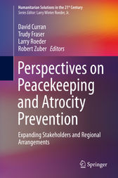 Perspectives on Peacekeeping and Atrocity Prevention by David Curran