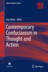 Contemporary Confucianism in Thought and Action by Guy Alitto