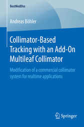 Collimator-Based Tracking with an Add-On Multileaf Collimator by Andreas Böhler
