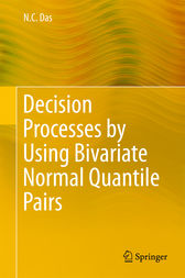 Decision Processes by Using Bivariate Normal Quantile Pairs by N. C. Das