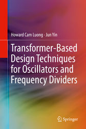Transformer-Based Design Techniques for Oscillators and Frequency Dividers by Howard Cam Luong