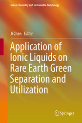 Application of Ionic Liquids on Rare Earth Green Separation and Utilization by Ji Chen