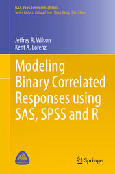 Modeling Binary Correlated Responses using SAS, SPSS and R by Jeffrey R. Wilson