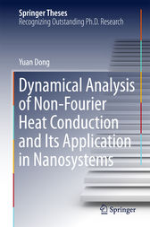 Dynamical Analysis of Non-Fourier Heat Conduction and Its Application in Nanosystems by Yuan Dong