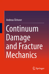 Continuum Damage and Fracture Mechanics by Andreas Öchsner