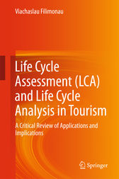 Life Cycle Assessment (LCA) and Life Cycle Analysis in Tourism by Viachaslau Filimonau