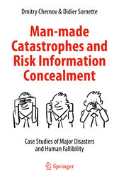 Man-made Catastrophes and Risk Information Concealment by Dmitry Chernov