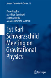 1st Karl Schwarzschild Meeting on Gravitational Physics by Piero Nicolini