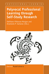 Polyvocal Professional Learning through Self-Study Research by Kathleen Pithouse-Morgan