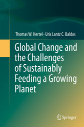 Global Change and the Challenges of Sustainably Feeding a Growing Planet by Thomas W. Hertel