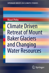 Climate Driven Retreat of Mount Baker Glaciers and Changing Water Resources by Mauri Pelto