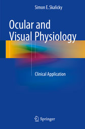 Ocular and Visual Physiology by Simon E. Skalicky
