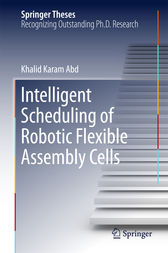Intelligent Scheduling of Robotic Flexible Assembly Cells by Khalid Karam Abd