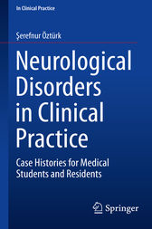 Neurological Disorders in Clinical Practice by Serefnur Öztürk