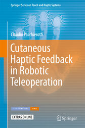 Cutaneous Haptic Feedback in Robotic Teleoperation by Claudio Pacchierotti