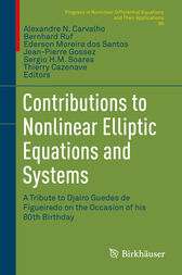 Contributions to Nonlinear Elliptic Equations and Systems by Alexandre N. Carvalho