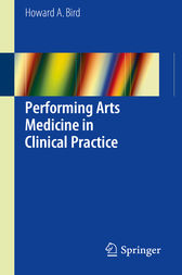 Performing Arts Medicine in Clinical Practice by Howard A. Bird