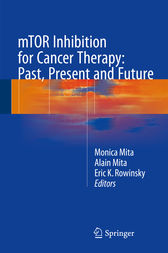 mTOR Inhibition for Cancer Therapy: Past, Present and Future by Monica Mita