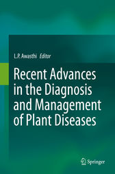 Recent Advances in the Diagnosis and Management of Plant Diseases by L.P. Awasthi