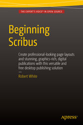 Beginning Scribus by Robert White
