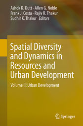 Spatial Diversity and Dynamics in Resources and Urban Development by Ashok K. Dutt