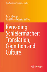 Rereading Schleiermacher: Translation, Cognition and Culture by Teresa Seruya