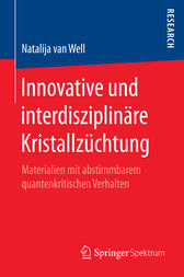 Innovative und interdisziplinäre Kristallzüchtung by Natalija van Well