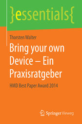 Bring your own Device – Ein Praxisratgeber by Thorsten Walter