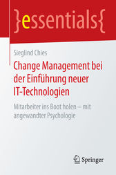 Change Management bei der Einführung neuer IT-Technologien by Sieglind Chies