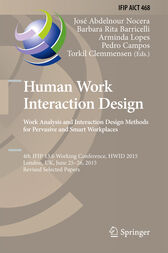 Human Work Interaction Design: Analysis and Interaction Design Methods for Pervasive and Smart Workplaces by José Abdelnour-Nocera