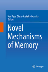 Novel Mechanisms of Memory by Karl Peter Giese
