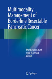 Multimodality Management of Borderline Resectable Pancreatic Cancer by Matthew H.G. Katz