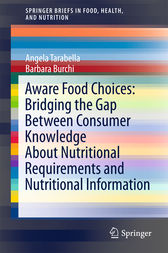 Aware Food Choices: Bridging the Gap Between Consumer Knowledge About Nutritional Requirements and Nutritional Information by Angela Tarabella