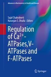 Regulation of Ca2+-ATPases,V-ATPases and F-ATPases by Sajal Chakraborti