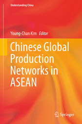 Chinese Global Production Networks in ASEAN by Young-Chan Kim