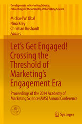 Let's Get Engaged! Crossing the Threshold of Marketing's Engagement Era by Michael W. Obal