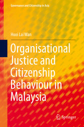 Organisational Justice and Citizenship Behaviour in Malaysia by Hooi Lai Wan