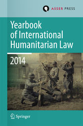 Yearbook of International Humanitarian Law Volume 17, 2014 by T.D. Gill