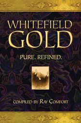 Whitefield Gold by Ray Comfort